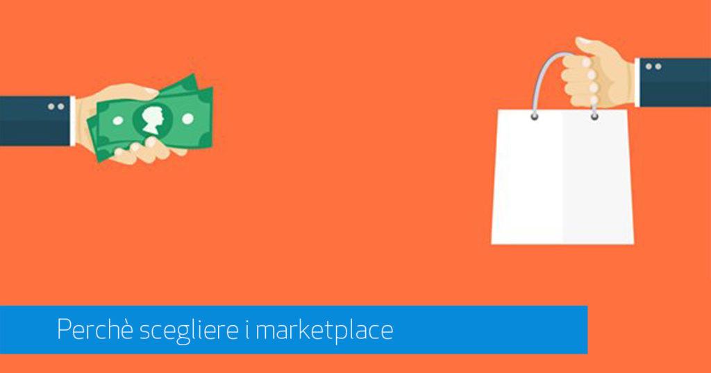 Perché affidarsi ai marketplace