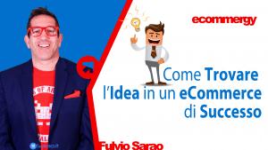 Video: Come Trovare l'Idea di un eCommerce di Successo