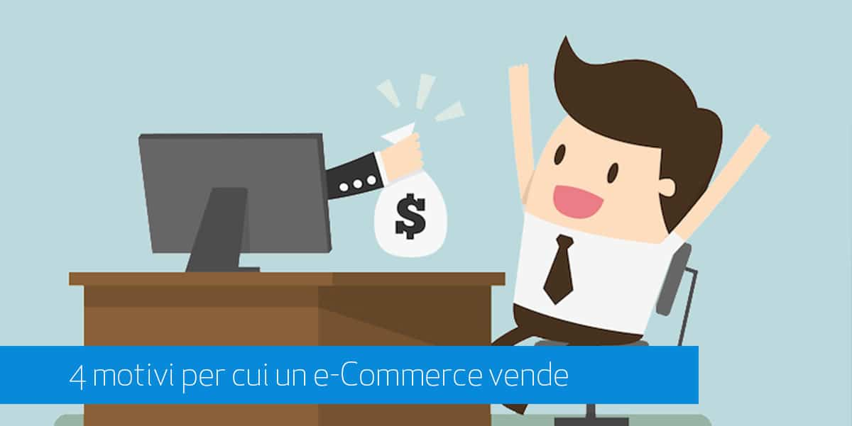 4 motivi per cui un e-commerce vende