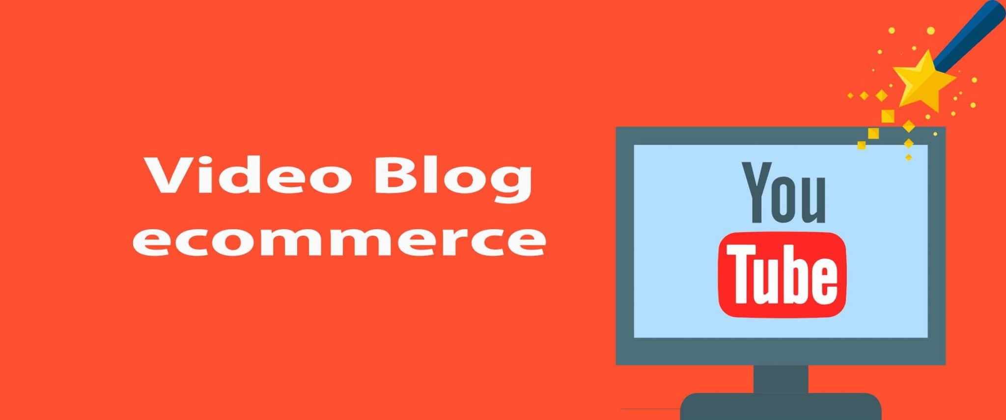 video blog ecommerce